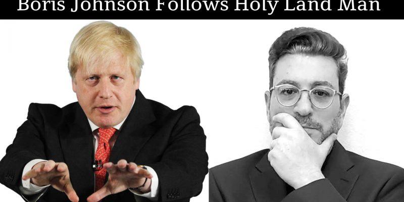 Boris Johnson follows HOLY LAND MAN and Holy Land Ministry