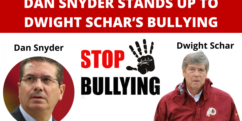 DAN SNYDER STANDS UP TO DWIGHT SCHAR'S BULLYING