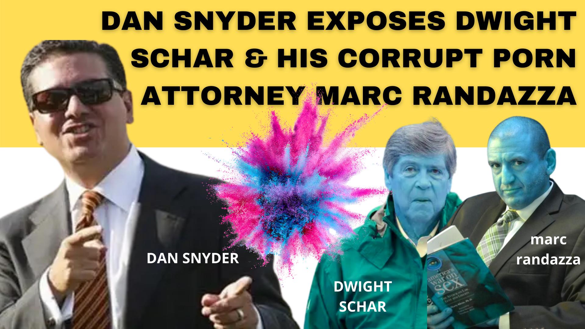 _Dan Snyder, Don Juravin and Richard Arrighi EXPOSE Dwight Schar and his porn corrupt attonrey Marc Randazza